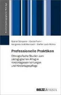 Die Praxis von Professionalitaet in Kita und Kindertagespflege