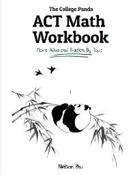 The College Panda's ACT Math Workbook