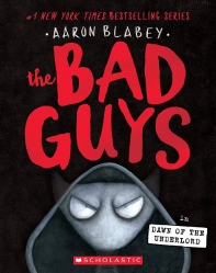 The Bad Guys. 11: The Bad Guys in the Dawn of the Underlord