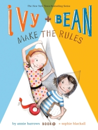 Ivy and Bean. 9: Make the Rules