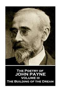 John Payne - The Poetry of John Payne - Volume III