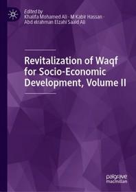 Revitalization of Waqf for Socio-Economic Development, Volume II