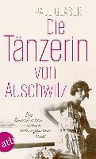 Die Taenzerin von Auschwitz