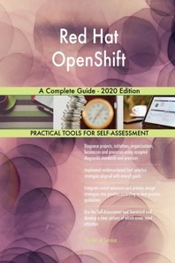 Red Hat OpenShift A Complete Guide - 2020 Edition