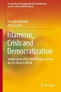 Islamism, Crisis and Democratization