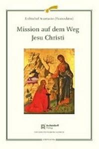 Mission auf dem Weg Jesu Christi