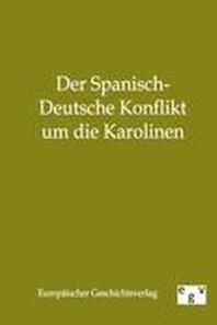 Der Spanisch-Deutsche Konflikt Um Die Karolinen