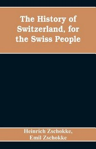 The History of Switzerland, for the Swiss People