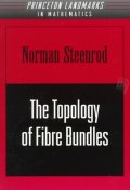The Topology of Fibre Bundles. (Pms-14), Volume 14
