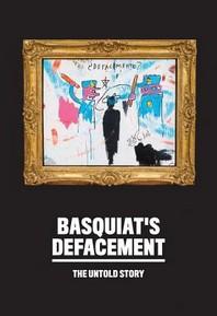 "Basquiat's ""defacement"""