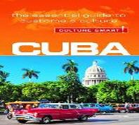 Cuba - Culture Smart!, Volume 75