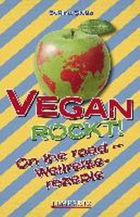 Vegan Rockt! Die besten Rezepten aus aller Welt