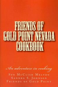 Friends of Gold Point Nevada Cookbook