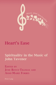 Heart's Ease; Spirituality in the Music of John Tavener