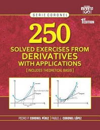 250 Solved Exercises from Derivatives with Applications
