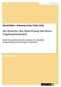 Die deutsche Lkw-Maut-Loesung und deren Organisationsmodell