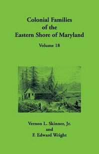 Colonial Families of the Eastern Shore of Maryland, Volume 18