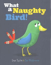 What A Naughty Bird