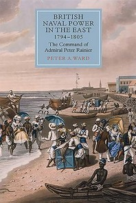 British Naval Power in the East, 1794-1805
