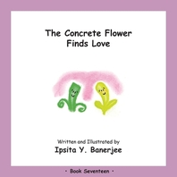 The Concrete Flower Falls in Love