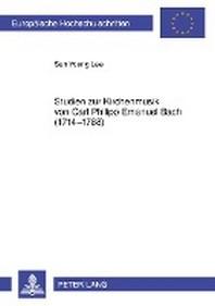 Studien Zur Kirchenmusik Von Carl Philipp Emanuel Bach (1714-1788)