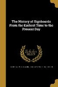 The History of Signboards from the Earliest Time to the Present Day