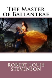 The Master of Ballantrae Robert Louis Stevenson