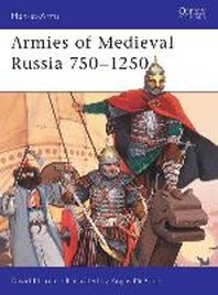 Armies of Medieval Russia 750-1250