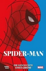 Spider-Man: Die Geschichte eines Lebens