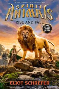 Rise and Fall (Spirit Animals, Book 6), 6