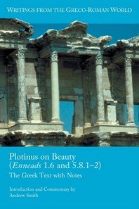 Plotinus on Beauty (Enneads 1.6 and 5.8.1-2)