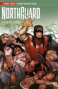 Northguard - Season 3 - Show Me a Hero