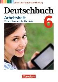 Deutschbuch Gymnasium Band 6: 10. Schuljahr - Baden-W?rttemberg - Arbeitsheft mit L?sungen