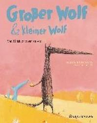 Grosser Wolf & kleiner Wolf - Vom Glueck, zu zweit zu sein