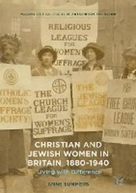 Christian and Jewish Women in Britain, 1880-1940