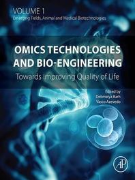 Omics Technologies and Bio-engineering  Volume 1  Towards Improving Quality of Life