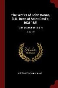 The Works of John Donne, D.D. Dean of Saint Paul's, 1621-1631
