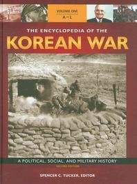 The Encyclopedia of the Korean War [3 Volumes]