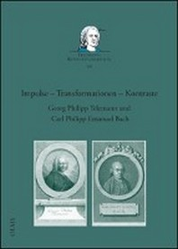 Impulse - Transformationen - Kontraste. Georg Philipp Telemann und Carl Philipp Emanuel Bach