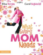 What Every Mom Needs