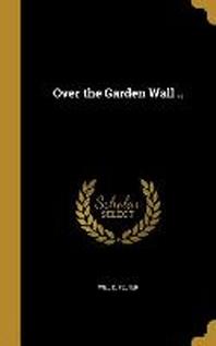 Over the Garden Wall ..