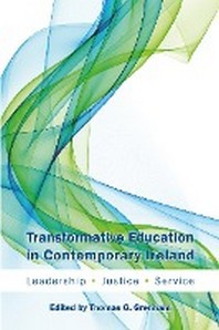 Transformative Education in Contemporary Ireland; Leadership, Justice, Service
