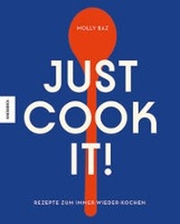 Just cook it!