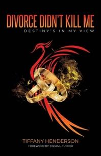 Divorce Didn't Kill Me; Destiny's in My View