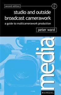 Studio and Outside Broadcast Camerawork : A Guide to Multi-Camberawork Production(Media Manuals)