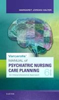 Varcarolis' Manual of Psychiatric Nursing Care Planning
