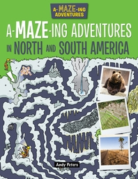 A-Maze-Ing Adventures in North and South America