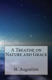 A Treatise on Nature and Grace