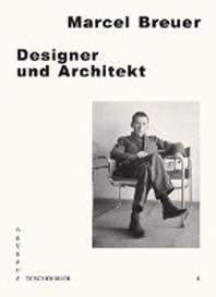 Marcel Breuer: Designer und Architekt