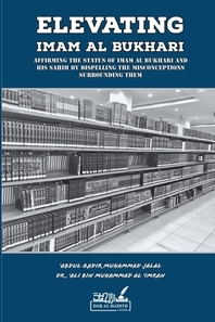 Elevating Imam Al Bukhari